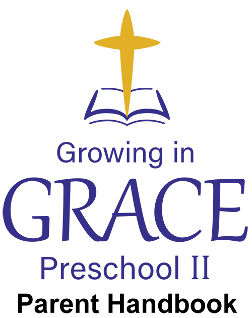 Growing in Grace Preschool II | Parent Handbook